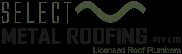 Select Metal Roofing Melbourne - Licensed Roof Plumbers